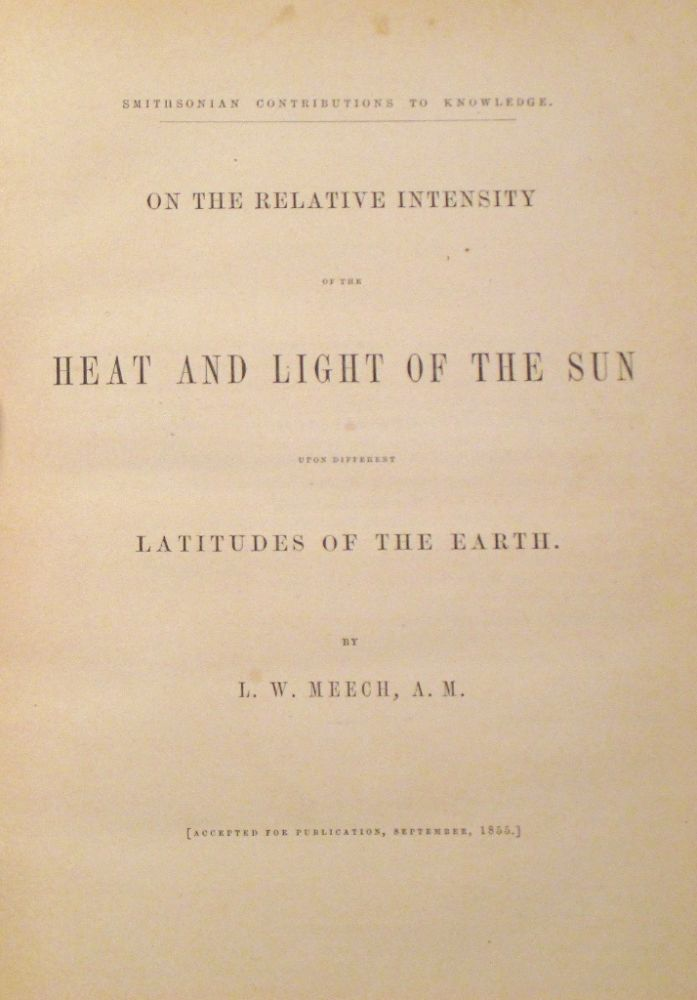 On the Relative Intensity of the Heat and Light of the Sun Upon Different Latitudes of the Earth. L. W. MEECH.