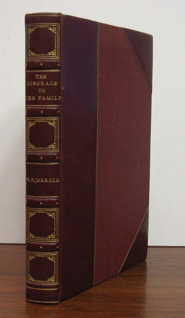 The Disgrace to the Family: A Story of Social Distinctions. W. Blanchard JERROLD.