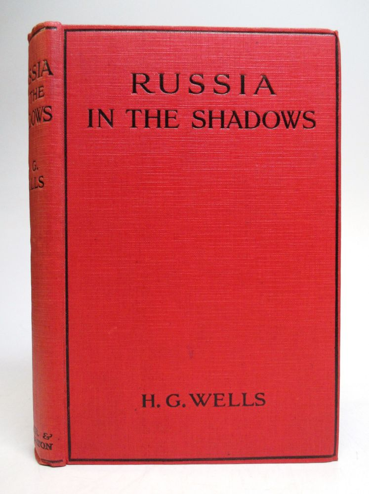 Russia In The Shadows. H. G. WELLS.