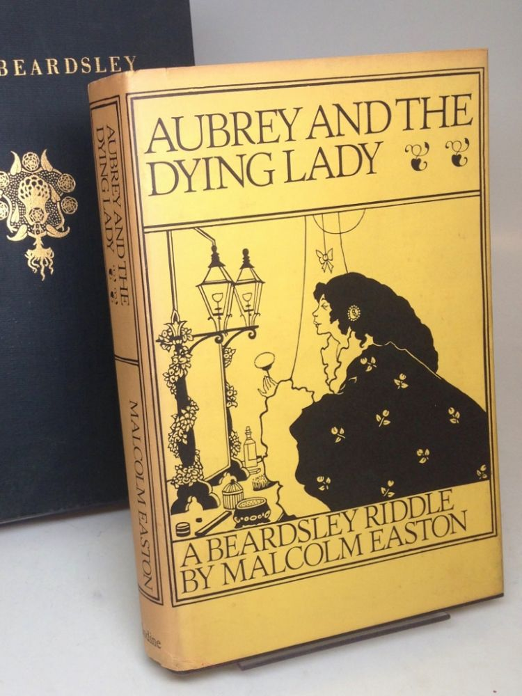 Aubrey and the Dying Lady: A Beardsley Riddle. Malcolm EASTON.