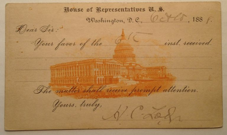 """Signed """"House of Representatives"""" Postcard. Henry Cabot LODGE, 1850 - 1924."""