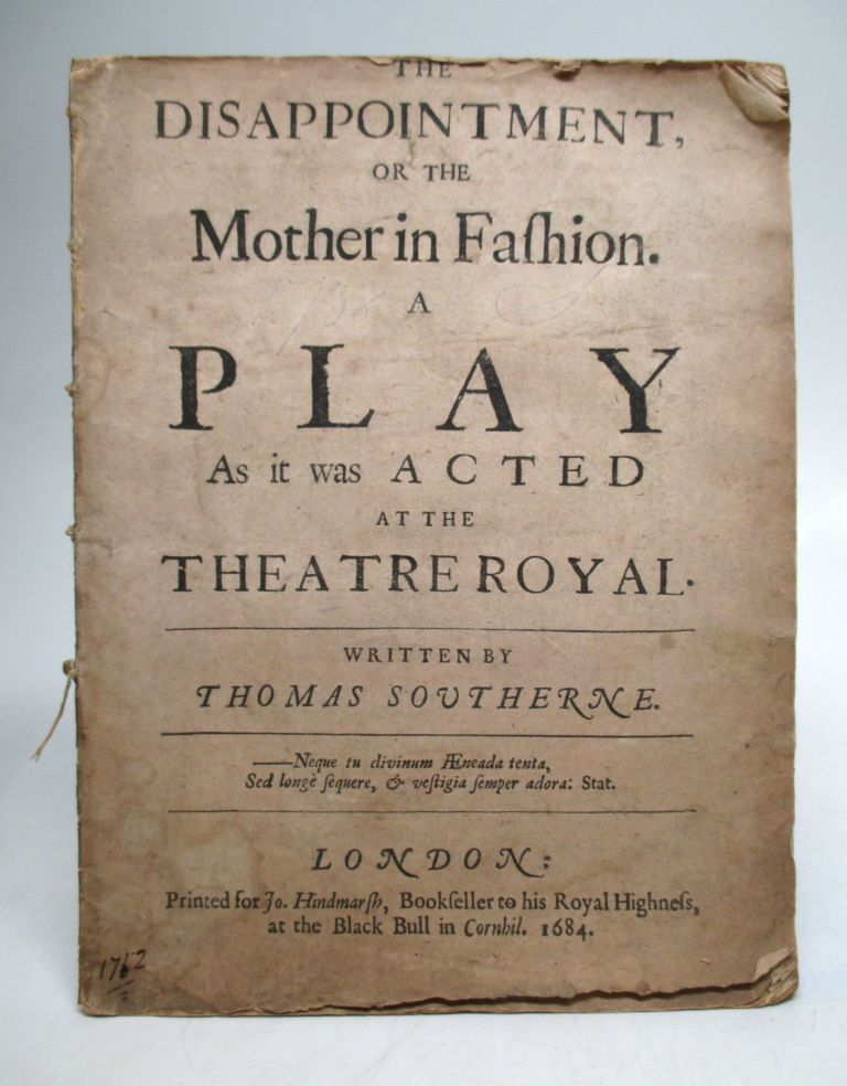 The Disappointment, or the Mother in Fashion: A Play. Thomas SOUTHERN.