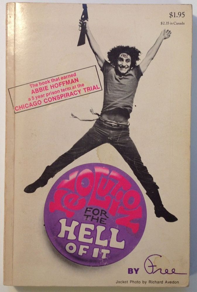 Revolution for the Hell of It. Abbie HOFFMAN.