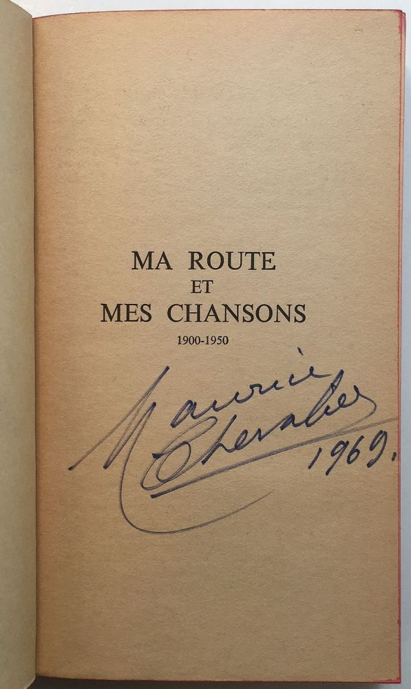 Ma Route et Mes Chansons: 1900-1950. Maurice CHEVALIER.