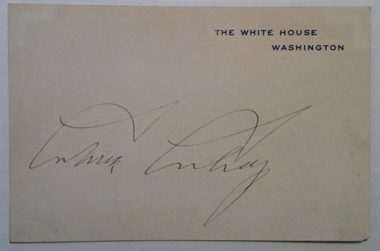 Signed White House Card. Calvin COOLIDGE, 1872 - 1933.