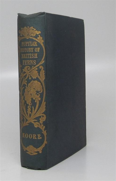 A Popular History of the British Ferns and the Allied Plants. Thomas MOORE.