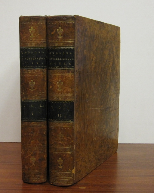 Miscellaneous Works of...With Memoirs of His Life and Writings, Composed by Himself: Illustrated from his letters, with occasional notes and narrative, by John Lord Sheffield. Edward GIBBON.
