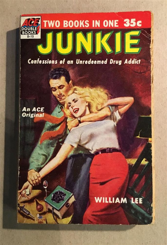 Junkie. By William Lee (pseud.). William BURROUGHS.