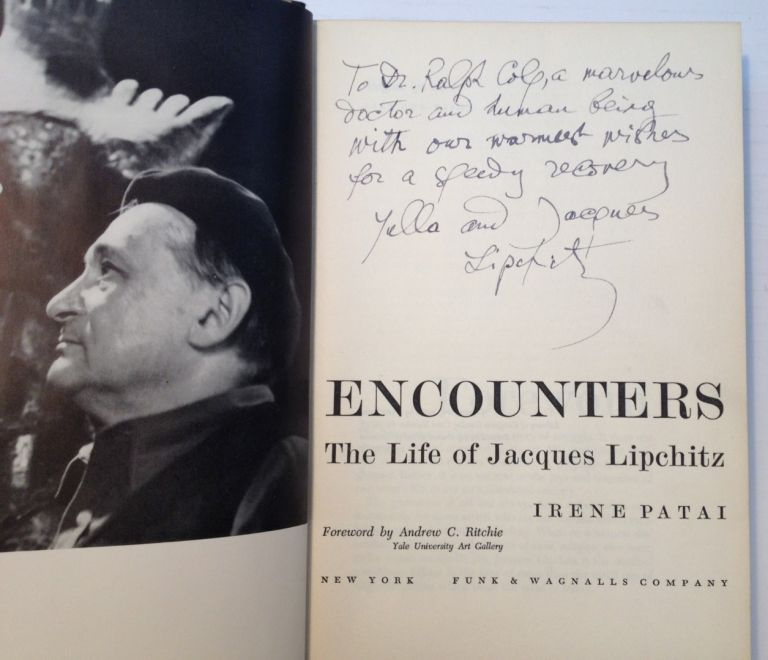 Encounters: The Life of Jacques Lipchitz. Irene PATAI, Jacques LIPCHITZ.