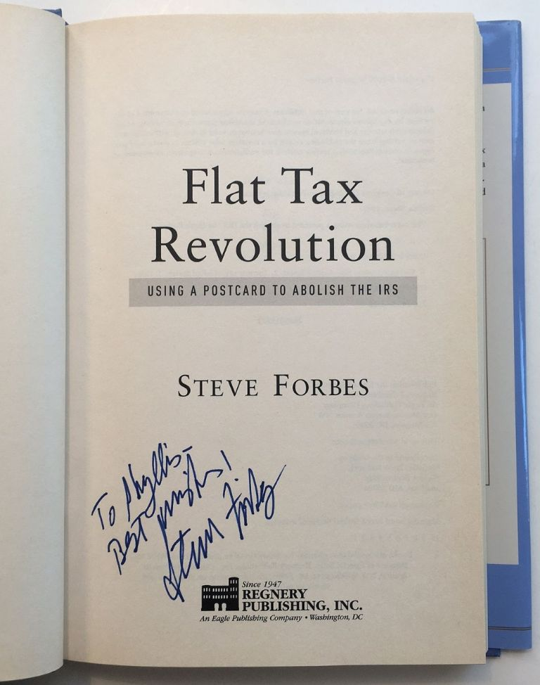 Flat Tax Revolution: Using a Postcard to Abolish the IRS. Steve FORBES.