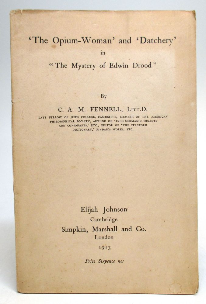 "The Opium- Woman and Datchery in ""The Mystery of Edwin Drood"" C. A. M. FENNELL."