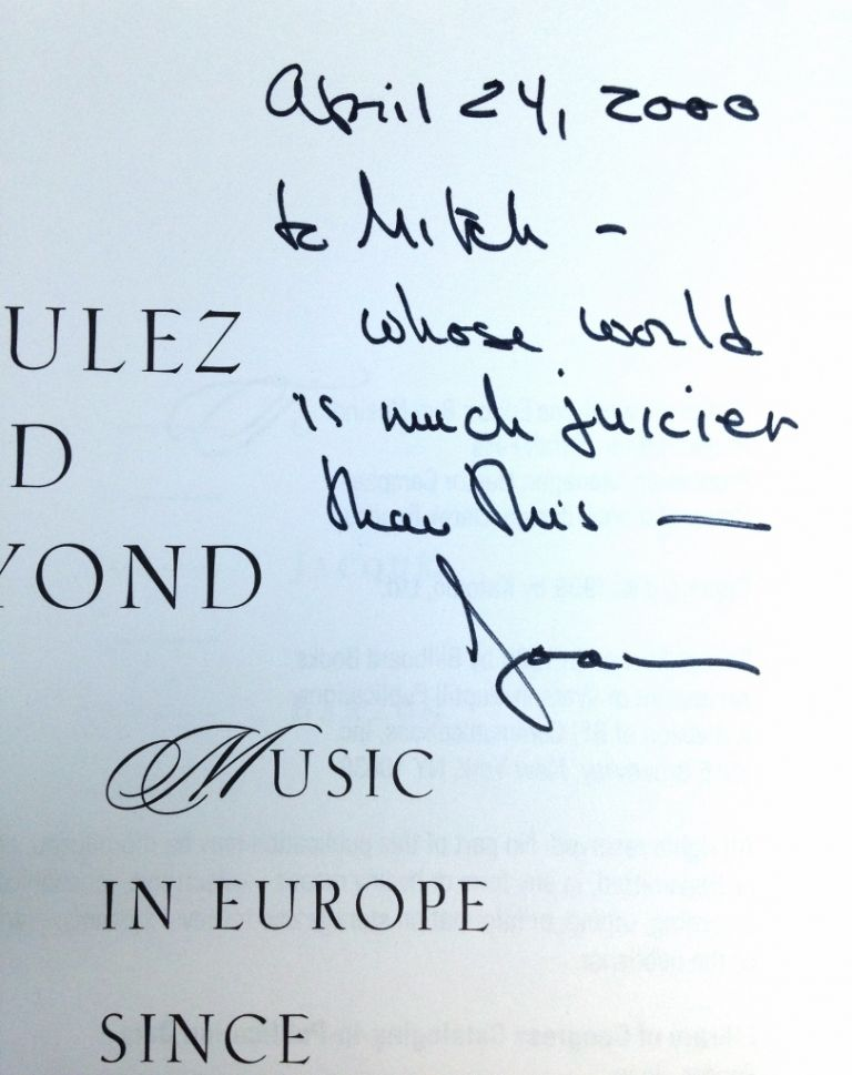 To Boulez and Beyond: Music In Europe Since The Rite of Spring. Joan PEYSER.