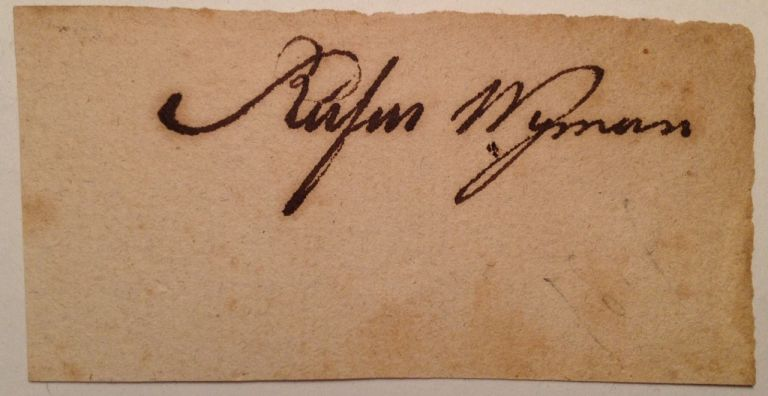 Scarce Clipped Signature. Rufus WYMAN, 1778 - 1842.