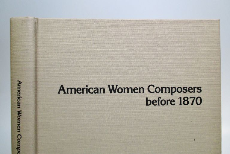 American Women Composers before 1870. Judith TICK.