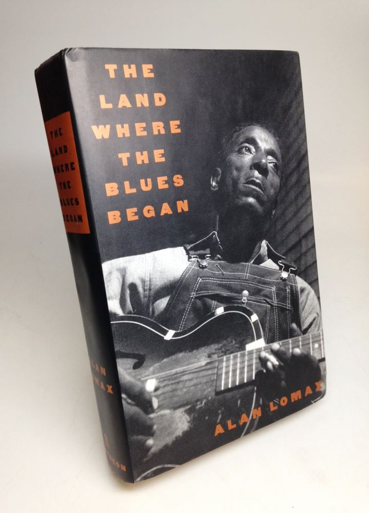 The Land Where the Blues Began. Alan LOMAX.