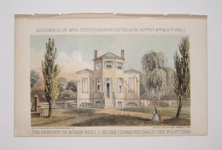 "Residence of Mr. D. Titus (Greenwich Village, 20th St. 8th and 9th Ave.) The Property of Bishop Benj. C. Moore (Commonly Call'd ""The Pulpit"") 1816. D. T. VALENTINE, David Thomas."