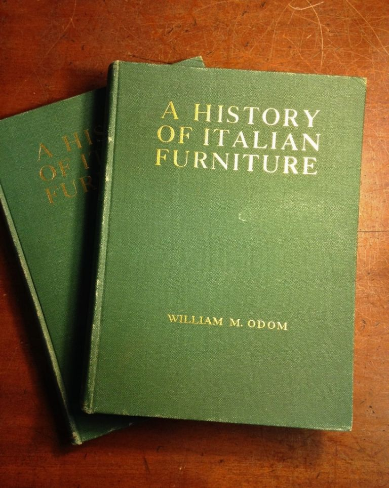 A History of Italian Furniture from the Fourteenth to the Early Nineteenth Centuries. William M. ODOM.