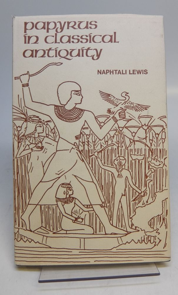 Papyrus in Classical Antquity. Naphtali LEWIS.