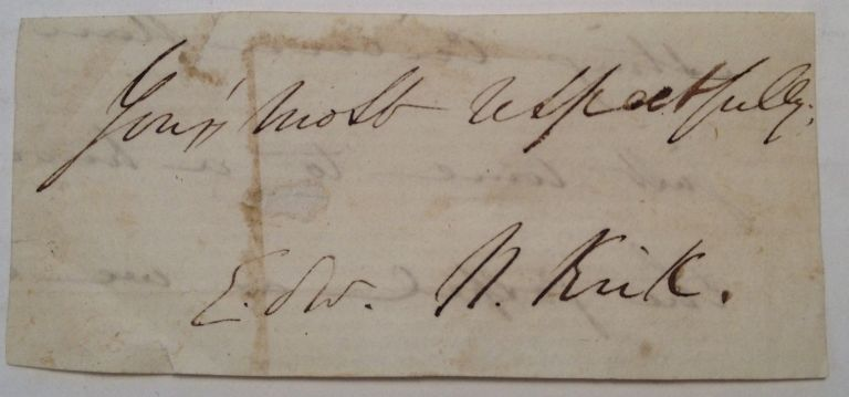 Clipped Signature. Edward N. KIRK, 1828 - 1863.