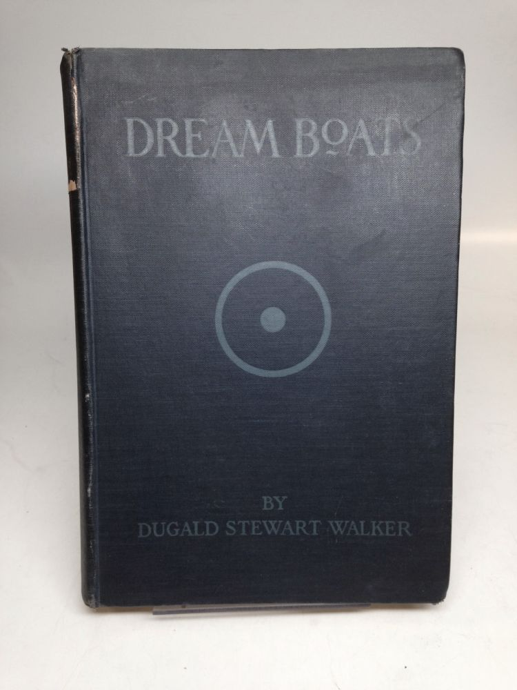 Dream Boats and Other Stories; Portraits and Histories of Fauns, Fairies, Fishes, and Other Pleasant Creatures. Dugald Stewart WALKER.