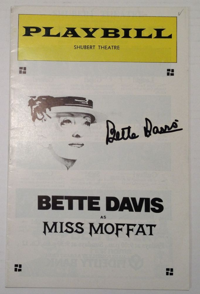"Signed Playbill -- ""Miss Moffat"" Bette DAVIS, 1908 - 1989."