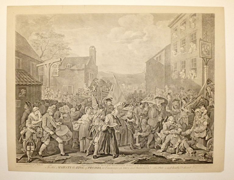 A Representation of the March of the Guards towards Scotland in the year 1745. To his Majesty the Kind of Prussia, an Encourager of Arts and Sciences! William HOGARTH.