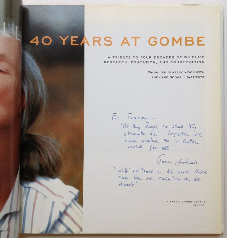40 Years at Gombe: A Tribute to Four Decades of Wildlife Research, Education, and Conservation. Jane GOODALL.