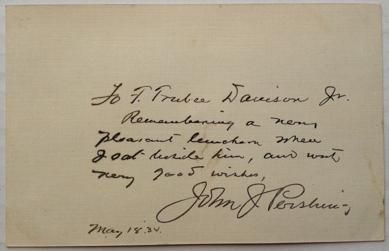 Autographed Letter Signed on a card. John J. PERSHING, 1860 - 1948.