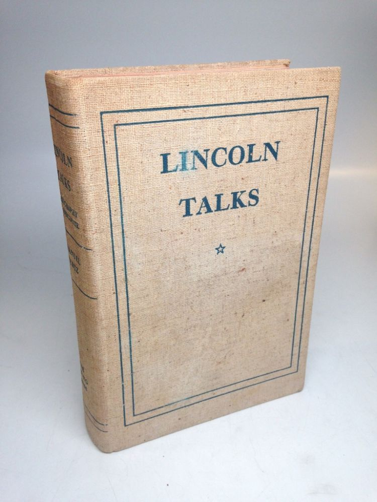 Lincoln Talks; A Biography in Anecdote. Emanuel HERTZ, ed.