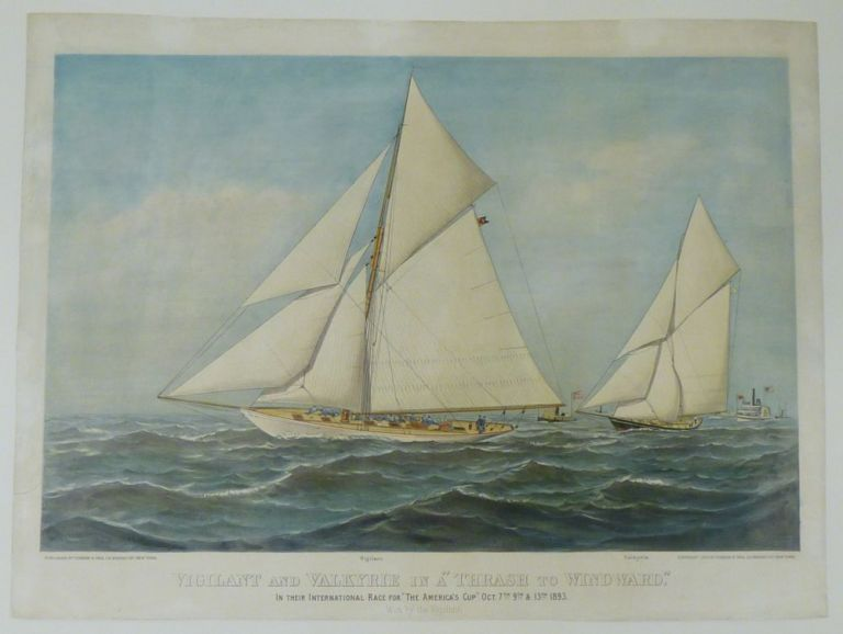 "Vigilant and Valkyrie In A ""Thrash To Windward."" In Their International Race For ""The America's Cup"" Oct. 7th 9th & 13th 1893. CURRIER, IVES."