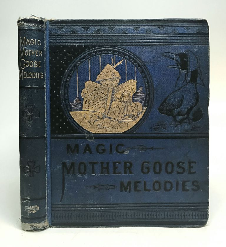 The Old Fashioned Mother Goose's Melodies, Complete With Magic Colored Pictures. MOTHER GOOSE.