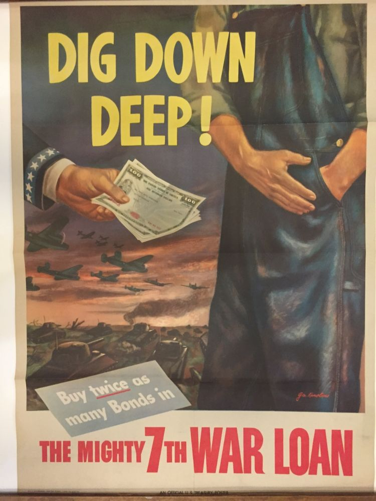 Dig Down Deep Buy Twice As Many Bonds In The Mighty 7th War Loan. Government Printing Office.