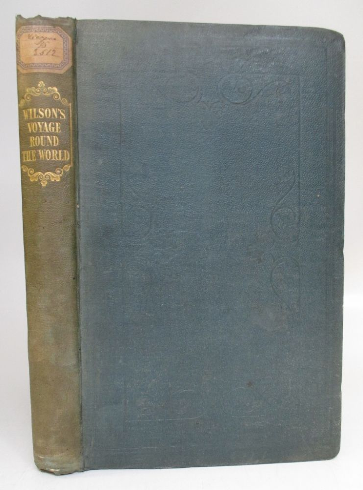Narrative of a Voyage Round the World; comprehending an account of the wreck of the Ship 'Governor Ready' in Torres Straits; a description of the British Settlements on the coasts of New Holland.Swan River, King George's Sound; Also, the Manners and Customs of the Aboriginal Tribes. WILSON, Thomas Brainwood.
