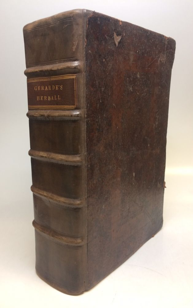 The Herball or Generall Historie of Plantes gathered by John Gerarde of London Master in Chirurgerie Very Much Enlarged and Amended by Thomas Johnson Citizen and Apothecarye of London. John GERARD.