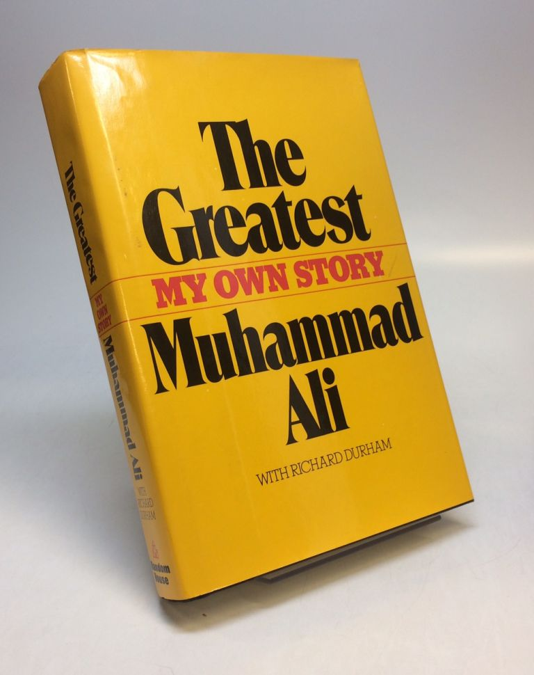 The Greatest: My Own Story. Muhammad ALI, Richard DURHAM.