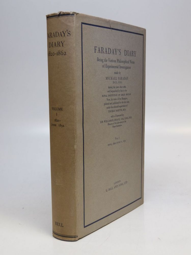 Faraday's Diary: Being the Various Philosophical Notes of Experimental Investigation...1820 -1862. Michael FARADAY.