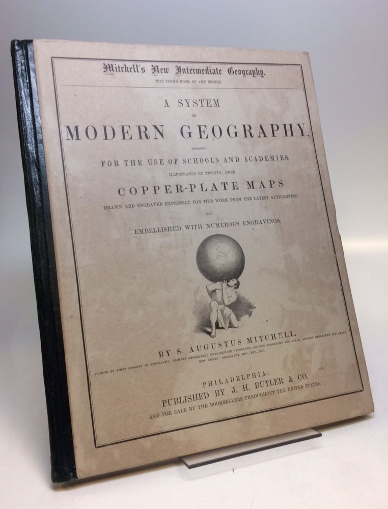 A System of Modern Geography, Designed for the Use of Schools and Academies.; Mitchell's New Intermediate Geography. Samuel Augustus Jr MITCHELL.