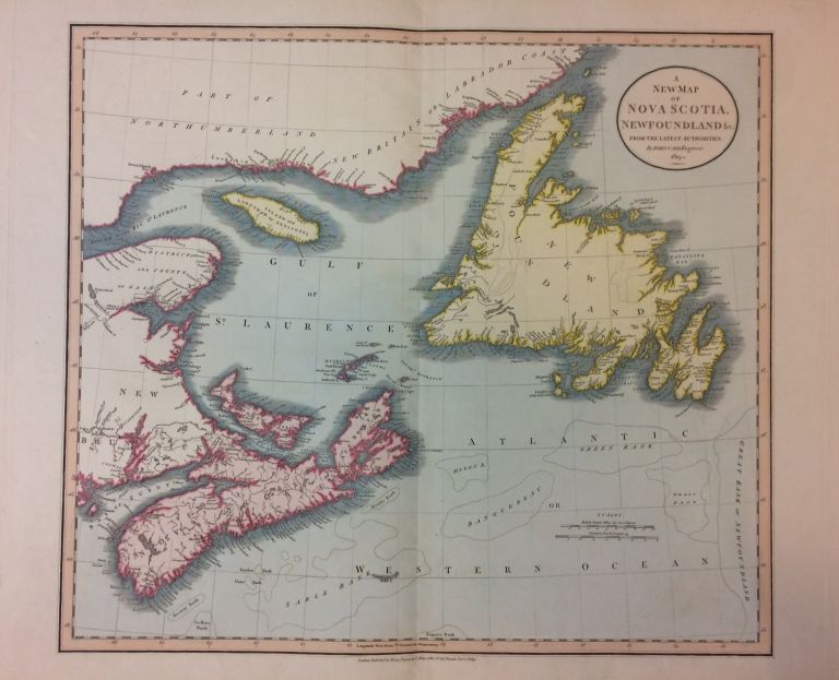 A New Map of Nova Scotia, Newfoundland &c. From the Latest Authorities. John CARY.