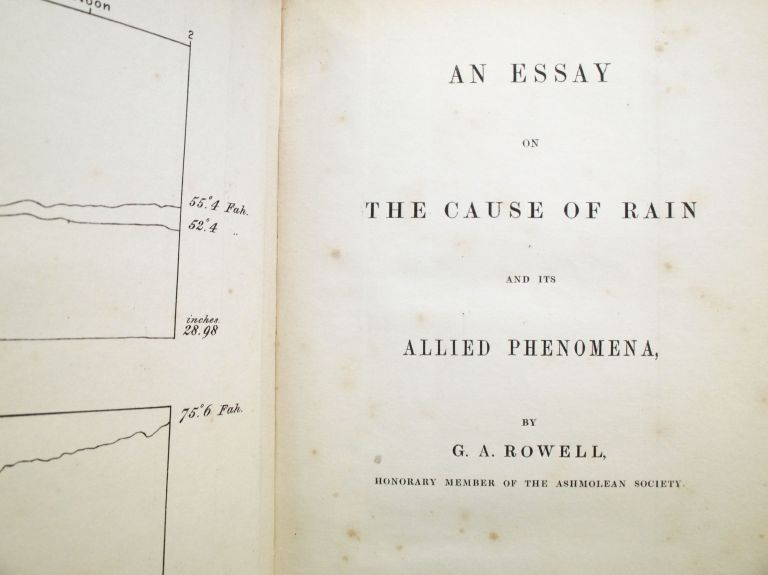 An Essay on the Cause of Rain and its Allied Phenomena. George Augustus ROWELL.