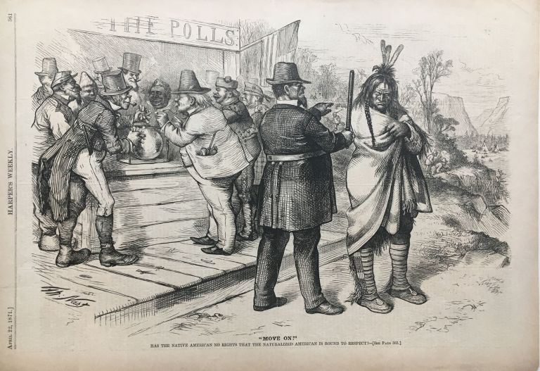"""""""Move On!""""; Has the Native American No Rights That the Naturalized American is Bound to Respect? Thomas NAST, HARPER'S WEEKLY."""