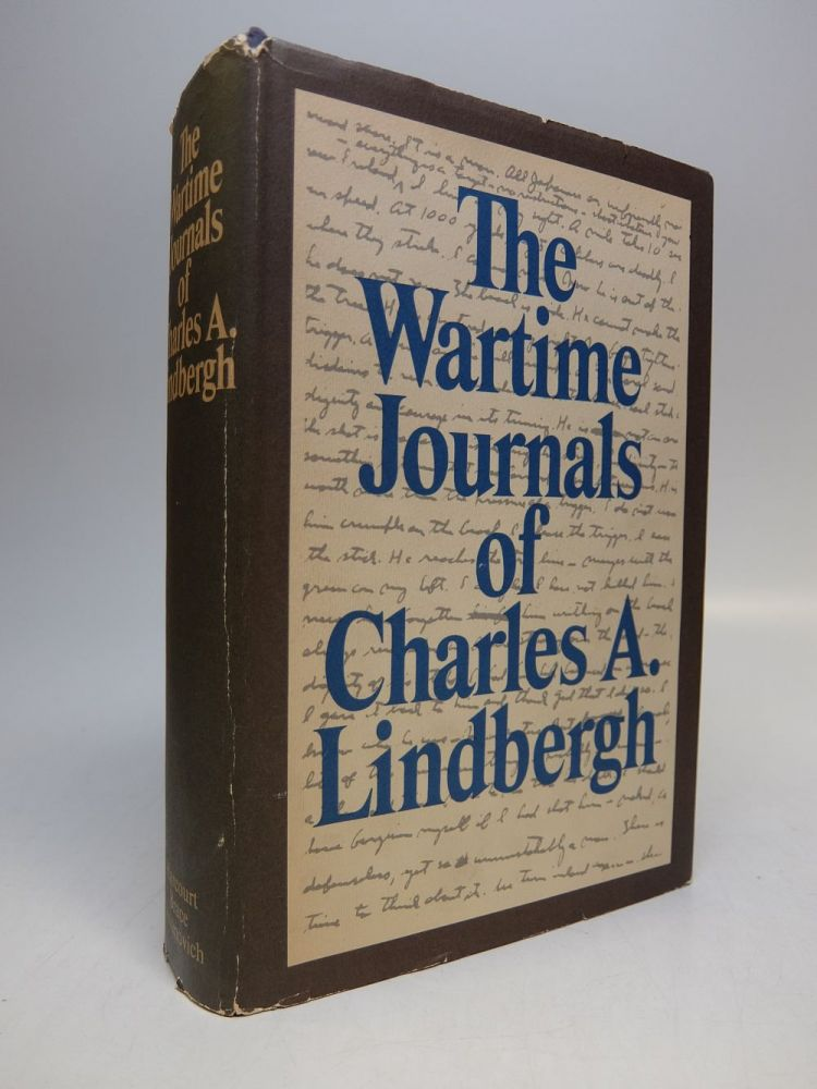 The Wartime Journals of Charles A. Lindbergh. Charles A. LINDBERGH.