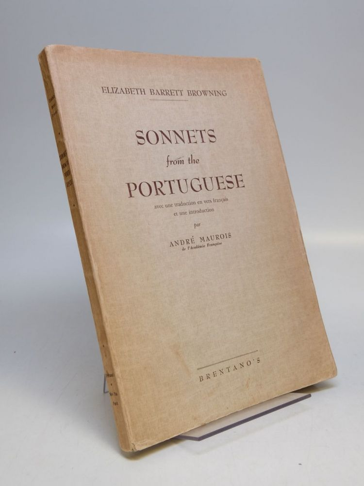 Sonnets from the Portuguese; Avec une traduction en vers francais et une introduction par Andre Maurois. Elizabeth Barrett BROWNING, Andre MAUROIS.