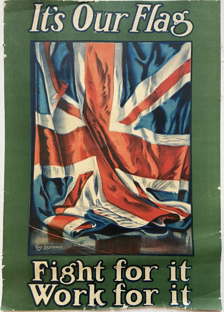 It's Our Flag; Fight for it Work for it. Guy LIPSCOMBE.