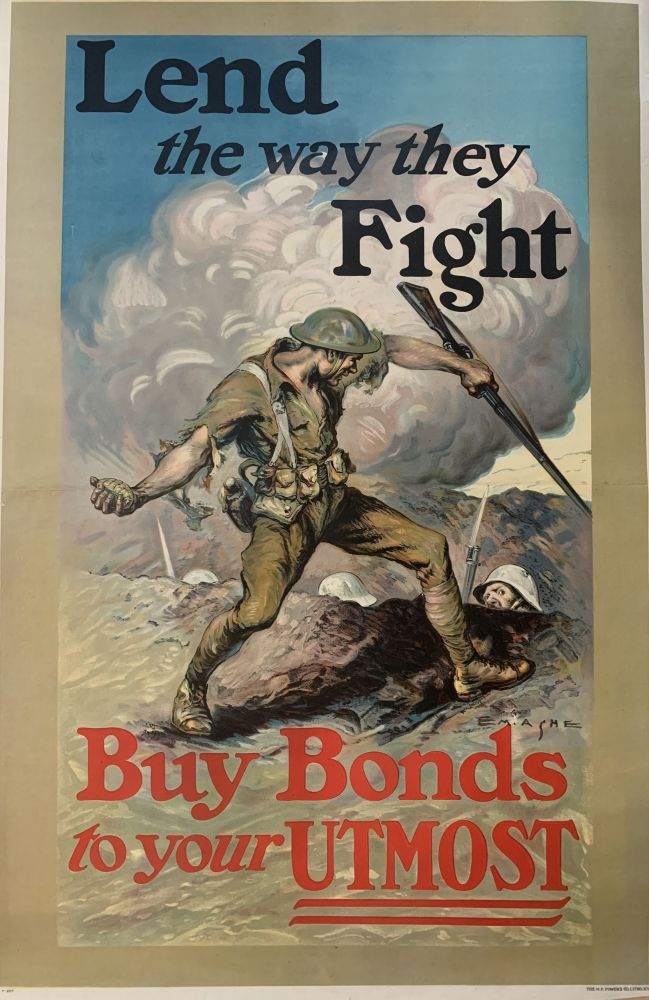 Lend the way they Fight; Buy Bonds to your Utmost. Edmund M. ASHE.