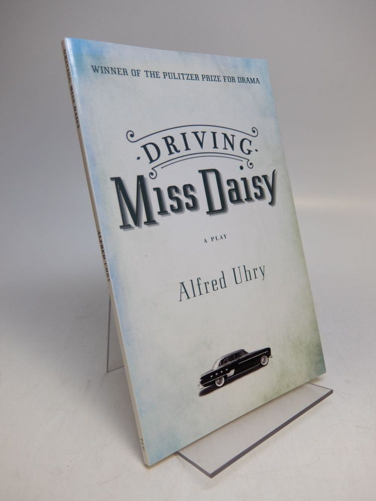 Driving Miss Daisy. Alfred UHRY.