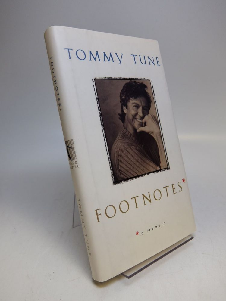 Footnotes* *a memoir. Tommy TUNE.