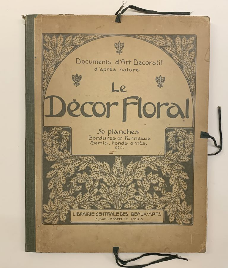 "Documents d""Art Decoratif d'apres nature Le Decor Floral. 50 planches. Bordures et Panneaux - Semis, Fonds ornes, etc. Maurice Pillard VERNEUIL."