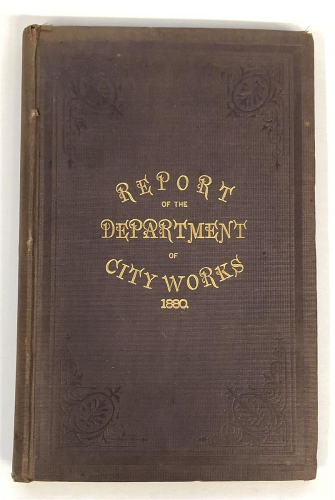 Annual Report of the Department of City Works made to the Common Council of the City of Brooklyn, February 1, 1881. BROOKLYN.