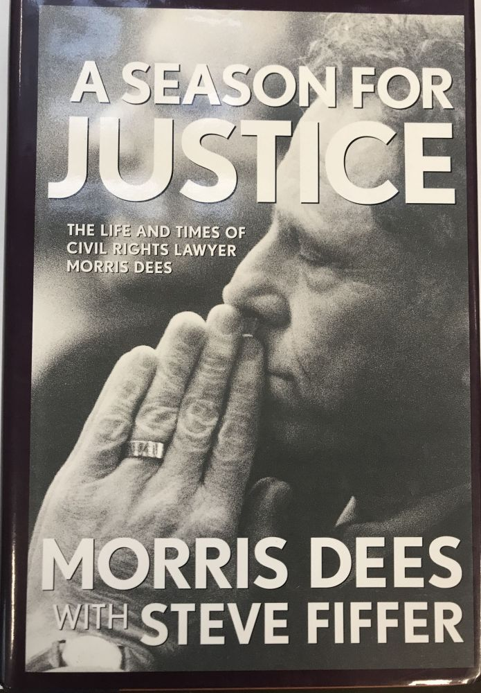 A Season For Justice; The Life and Times of Civil Rights Lawyer, Morris Dees. Morris DEES, Steve Fiffer.