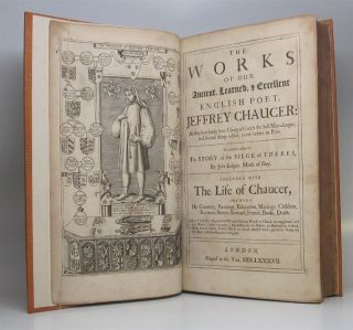 The Works of Our Ancient, Learned, & Excellent English Poet, Jeffrey Chaucer: As they have been Compar'd with the best Manuscripts; and several things added, never before in Print.